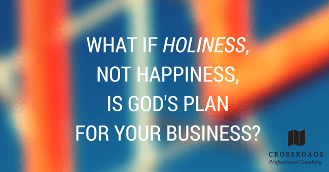 Holiness vs. Happiness