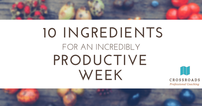 10 Ingredients for a Productive Week
